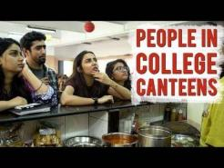 Types of People In A College Canteen | MostlySane