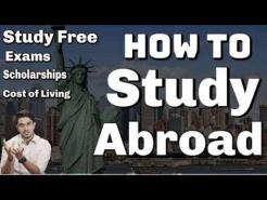 How to Study Abroad Scholarships | Free Education | Cost of Living | Exams
