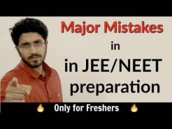 Major Mistakes in JEE/NEET preparation | Reality and Insights | Precautions |Only for Freshers